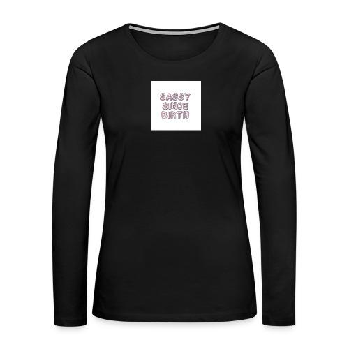 Sassy - Women's Premium Long Sleeve T-Shirt