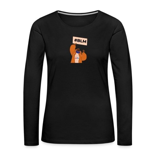 #BLM FIRST Man Petitioner - Women's Premium Slim Fit Long Sleeve T-Shirt