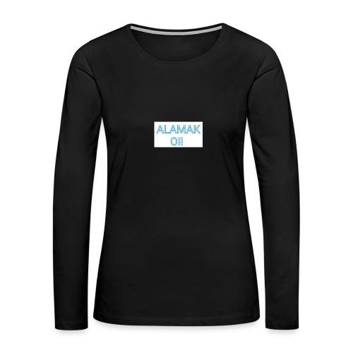 ALAMAK Oi! - Women's Premium Slim Fit Long Sleeve T-Shirt