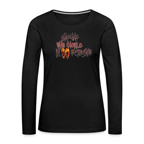 Around The World in 80 Screams - Women's Premium Slim Fit Long Sleeve T-Shirt