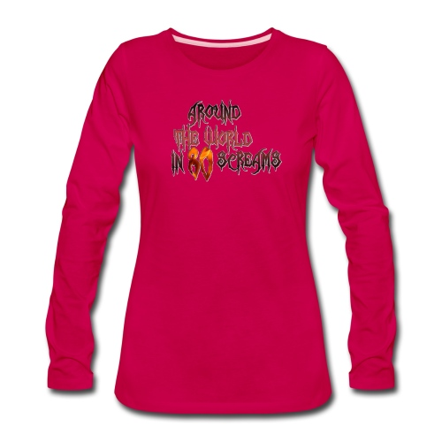 Around The World in 80 Screams - Women's Premium Long Sleeve T-Shirt