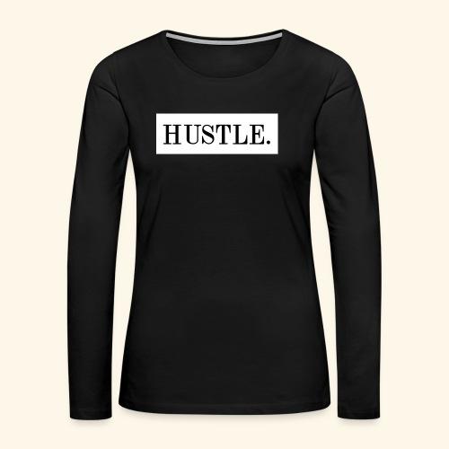 Hustle - Women's Premium Long Sleeve T-Shirt