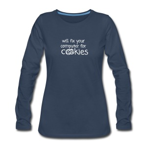 Will Fix Your Computer for Cookies - Women's Premium Long Sleeve T-Shirt