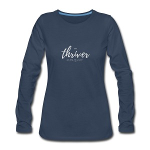 I'm a Thriver - Women's Premium Long Sleeve T-Shirt