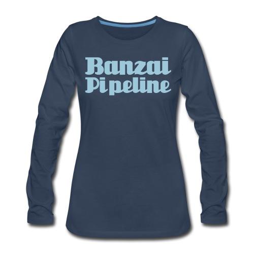 The Legendary Banzai Pipeline - North Shore - Oahu - Women's Premium Long Sleeve T-Shirt