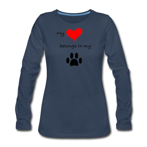 Dog Lovers shirt - My Heart Belongs to my Dog - Women's Premium Long Sleeve T-Shirt
