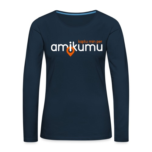 Kaptu min per Amikumu Blanka - Women's Premium Slim Fit Long Sleeve T-Shirt