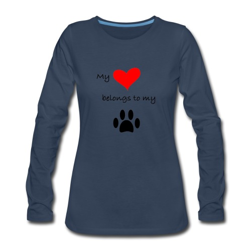 Dog Lovers shirt - My Heart Belongs to my Dog - Women's Premium Slim Fit Long Sleeve T-Shirt