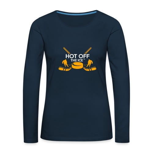 Hot Off The Ice - Women's Premium Slim Fit Long Sleeve T-Shirt