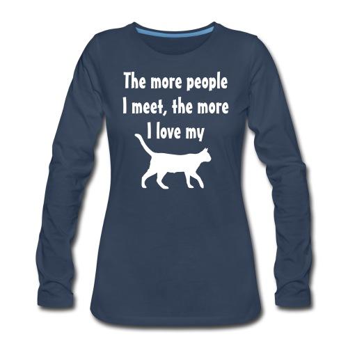 I love my cat - Women's Premium Slim Fit Long Sleeve T-Shirt