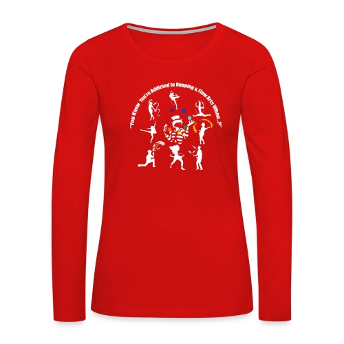 You Know You're Addicted to Hooping - White - Women's Premium Slim Fit Long Sleeve T-Shirt