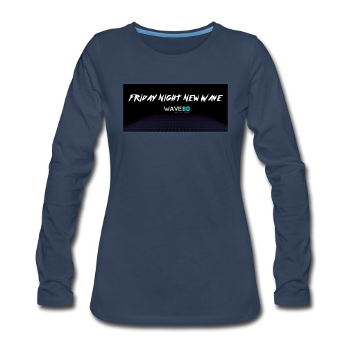 Friday Night New Wave - Women's Premium Slim Fit Long Sleeve T-Shirt