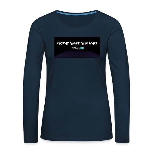 Friday Night New Wave - Women's Premium Slim Fit Long Sleeve T-Shirt