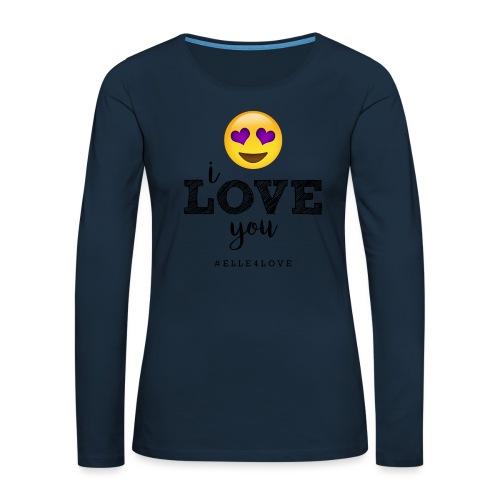 I LOVE you - Women's Premium Slim Fit Long Sleeve T-Shirt