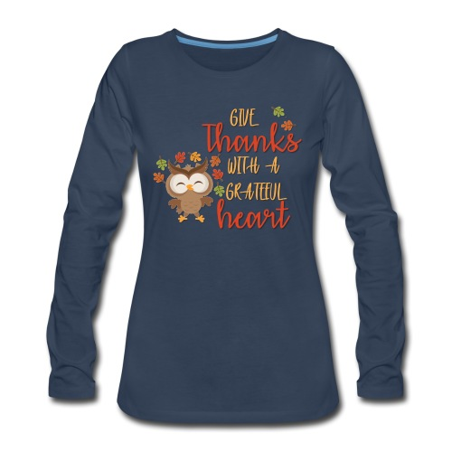 Give Thanks - Women's Premium Long Sleeve T-Shirt