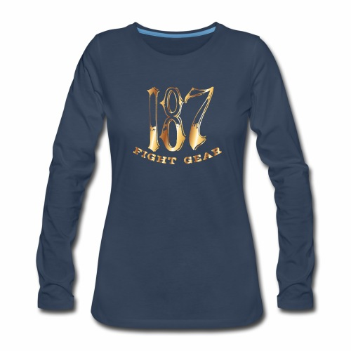 187 Fight Gear Gold Logo Street Wear - Women's Premium Long Sleeve T-Shirt