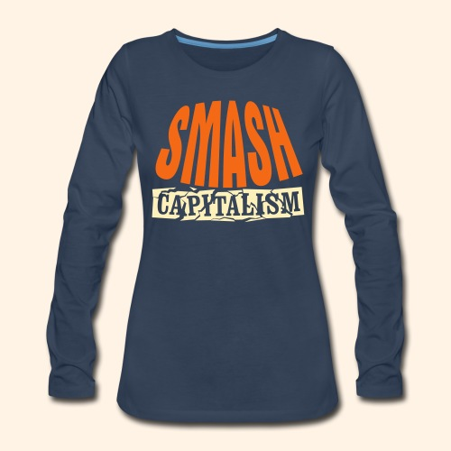 Smash Capitalism - Women's Premium Slim Fit Long Sleeve T-Shirt