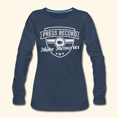 pressrecord_makememories2 - Women's Premium Slim Fit Long Sleeve T-Shirt