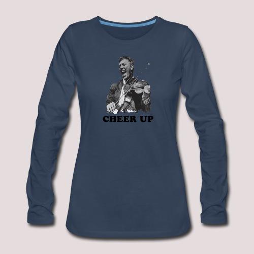 Cheer Up - Women's Premium Slim Fit Long Sleeve T-Shirt