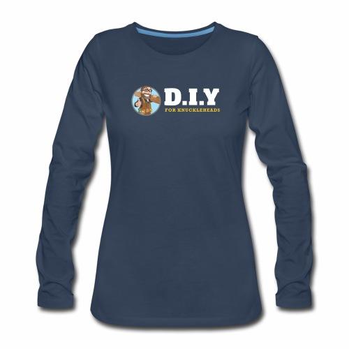 DIY For Knuckleheads Logo. - Women's Premium Long Sleeve T-Shirt