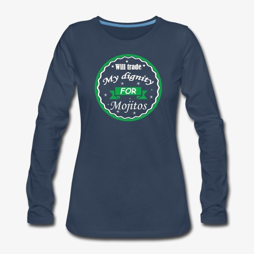 Trade dignity for mojitos - Women's Premium Long Sleeve T-Shirt