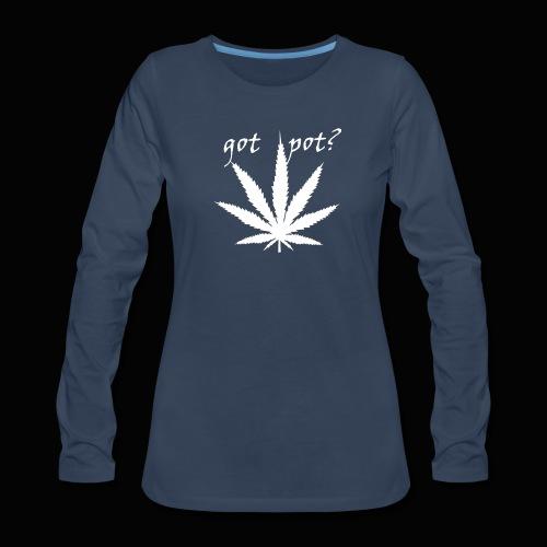 got pot? - Women's Premium Long Sleeve T-Shirt