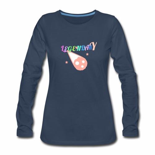 Legendary - Women's Premium Slim Fit Long Sleeve T-Shirt