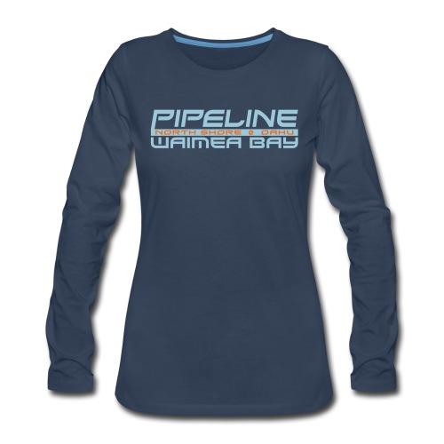 Pipeline Waimea Bay - North Shore, Oahu, Hawaii - Women's Premium Long Sleeve T-Shirt