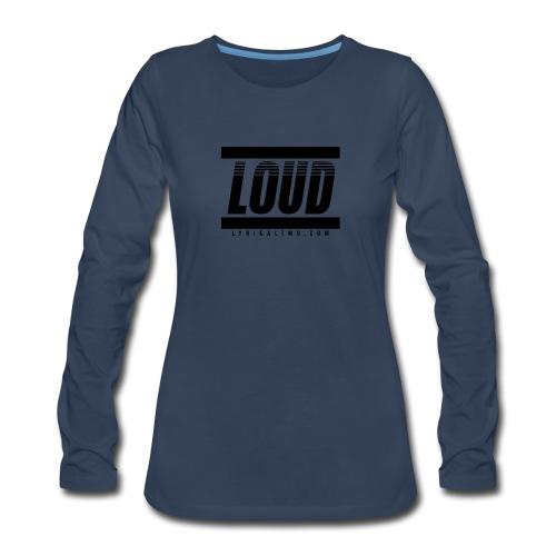 LOUD - Women's Premium Slim Fit Long Sleeve T-Shirt