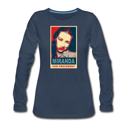 Miranda Sings Miranda For Precedent - Women's Premium Long Sleeve T-Shirt