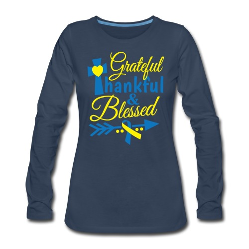 Grateful, Thankful & Blessed - Women's Premium Long Sleeve T-Shirt