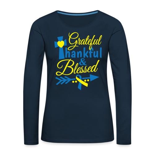 Grateful, Thankful & Blessed - Women's Premium Slim Fit Long Sleeve T-Shirt