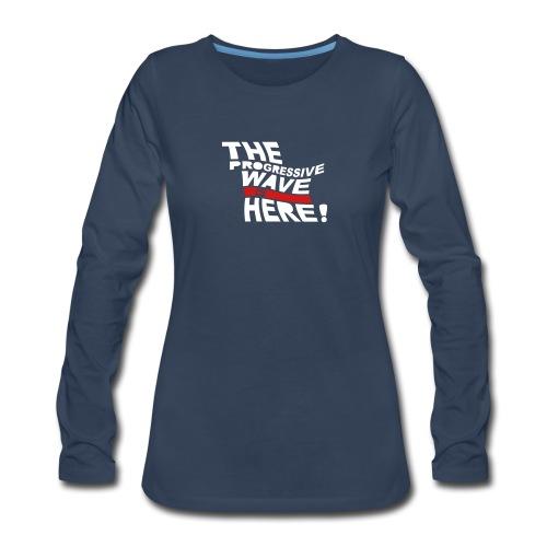 Progressive Wave Is Here - Women's Premium Slim Fit Long Sleeve T-Shirt