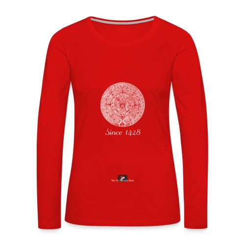 Since 1428 Aztec Design! - Women's Premium Long Sleeve T-Shirt