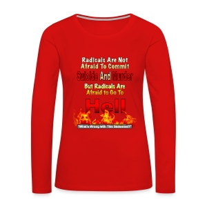 Radicals are Afraid Of Hell - Women's Premium Long Sleeve T-Shirt