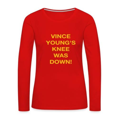 Vince Young's Knee Was Down - Women's Premium Long Sleeve T-Shirt