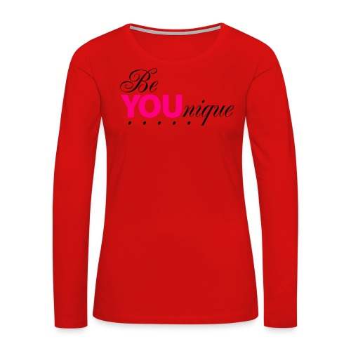 Be Unique Be You Just Be You - Women's Premium Long Sleeve T-Shirt