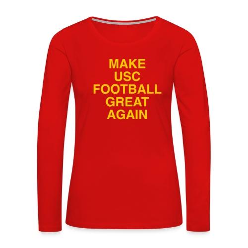Make USC Football Great Again - Women's Premium Long Sleeve T-Shirt