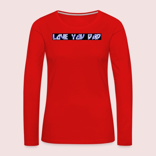 HAPPY FATHER'S DAY - Women's Premium Long Sleeve T-Shirt