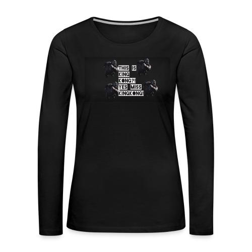 KINGKONG! - Women's Premium Long Sleeve T-Shirt