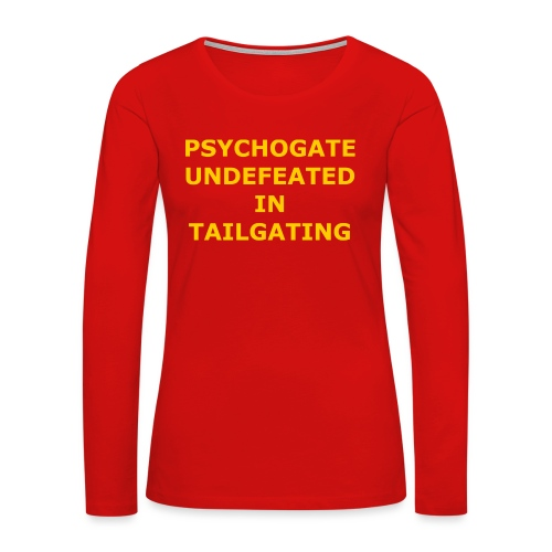 Undefeated In Tailgating - Women's Premium Slim Fit Long Sleeve T-Shirt