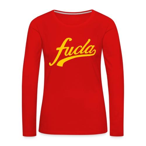 FUCLA Shirt - Women's Premium Long Sleeve T-Shirt