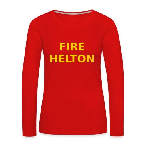 Fire Helton Shirt - Women's Premium Slim Fit Long Sleeve T-Shirt