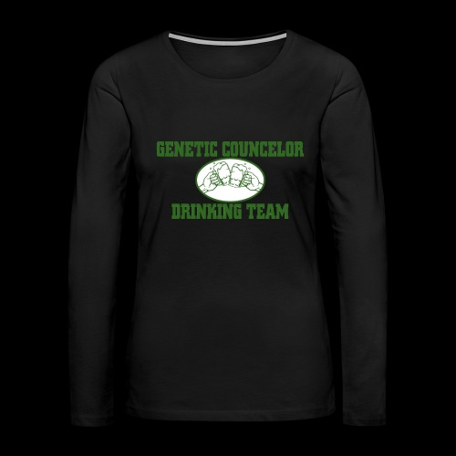 genetic counselor drinking team - Women's Premium Long Sleeve T-Shirt