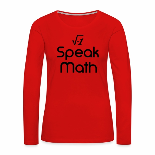 i Speak Math - Women's Premium Long Sleeve T-Shirt