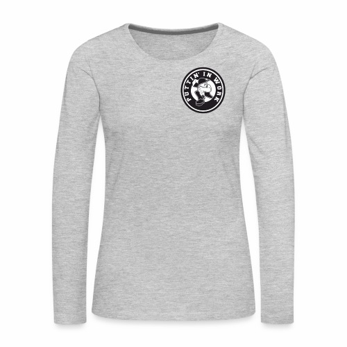 Solid Puttin' In Work Logo - Women's Premium Long Sleeve T-Shirt