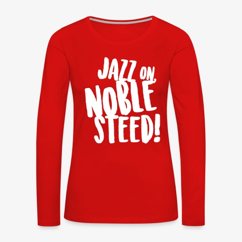 MSS Jazz on Noble Steed - Women's Premium Slim Fit Long Sleeve T-Shirt