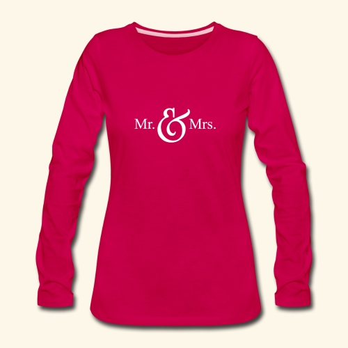 MR.& MRS . TEE SHIRT - Women's Premium Long Sleeve T-Shirt