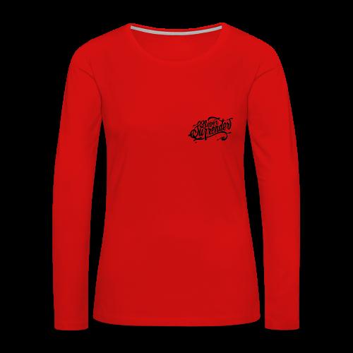 Never Surrender - Women's Premium Long Sleeve T-Shirt