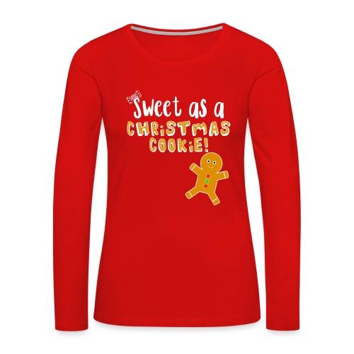 Christmas Design - Sweet As A Christmas Cookie! - Women's Premium Slim Fit Long Sleeve T-Shirt